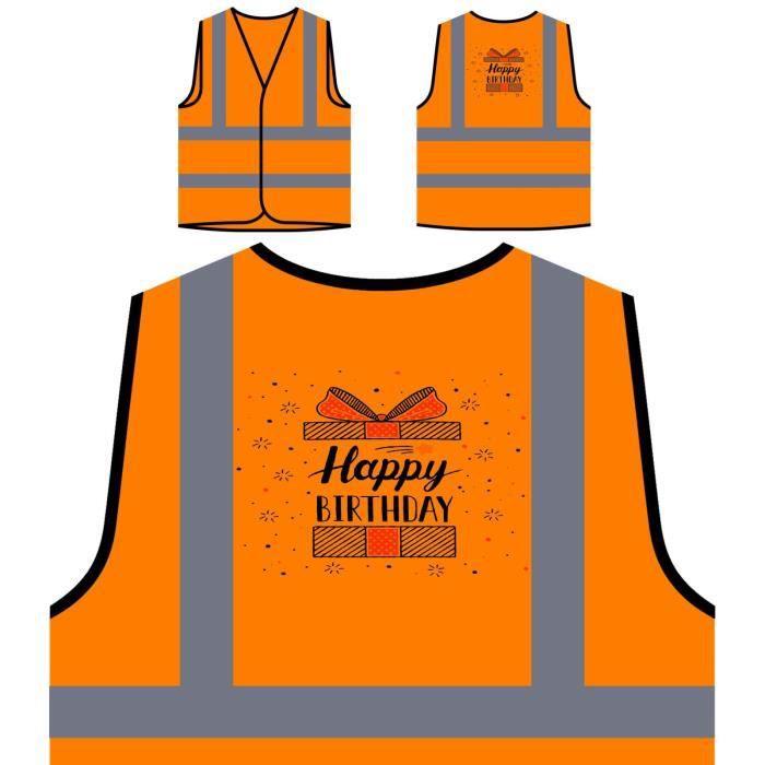 Joyeux À De Anniversaire Veste Cadeau Haute Personnalisée Orange Personnal nouveau Protection Visibilité q6waOf