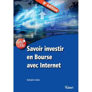 LIVRE ÉCONOMIE  Savoir investir en Bourse avec Internet. 8e éditio