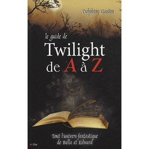 LIVRES ADOLESCENTS Le guide de Twilight de A à Z