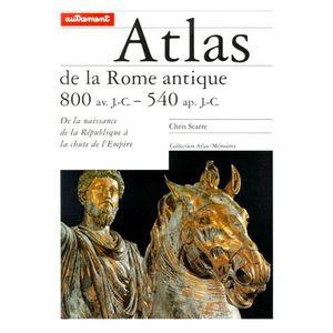 HISTOIRE ANTIQUE Atlas de la Rome antique