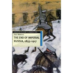 LIVRE SOCIOLOGIE The End of Imperial Russia, 1855-1917 - Peter Wald