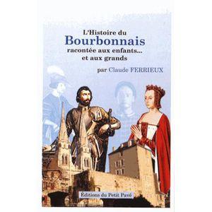 Livre 6-9 ANS L'Histoire du Bourbonnais racontée aux enfants...