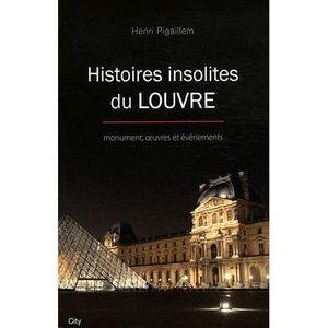 LIVRES BEAUX-ARTS Histoires insolites du Louvre