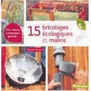 AUTRES LIVRES 15 BRICOLAGES ECOLOGIQUES ET MALINS ; FOUR SOLAIRE