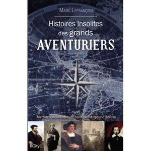 LIVRE HISTOIRE MONDE Livre - histoires insolites des grands aventuriers