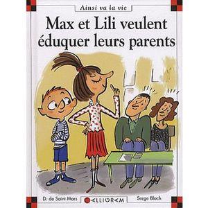Livre 6-9 ANS Max et Lili veulent éduquer leurs parents