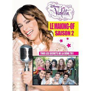 LIVRE CINÉMA - VIDÉO Violetta, le making-of saison 2