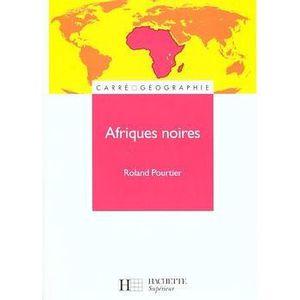 LIVRE GÉOGRAPHIE Afriques noires