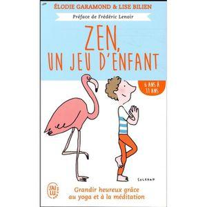 LIVRE PSYCHOLOGIE  Livre - zen, un jeu d'enfants ; de 6 ans a 11 ans