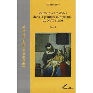 LIVRES BEAUX-ARTS Médecins et malades dans la peinture européenne du