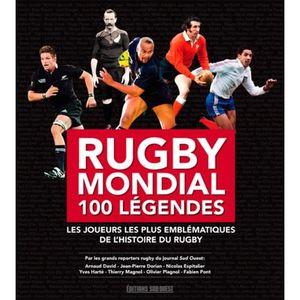 LIVRE SPORT Rugby mondial 100 légendes. Les joueurs les plus e
