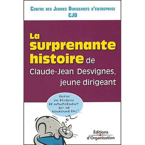 LIVRE GESTION La surprenante histoire de Claude-Jean Desvignes,