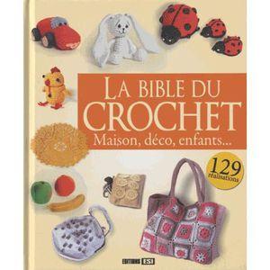 LIVRE LOISIRS CRÉATIFS La Bible du crochet
