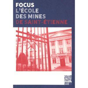 LIVRE TOURISME FRANCE L'Ecole des Mines de Saint-Etienne. 200 ans d'hist