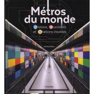 AUTRES LIVRES Livre - métros du monde ; histoire, curiosités et