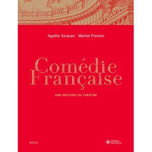 THÉÂTRE Comédie-francaise. Une histoire du théâtre
