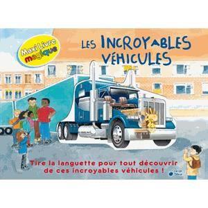 Livre 6-9 ANS Les incroyables véhicules