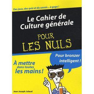 LIVRE JEUX ACTIVITÉS Le Cahier de Culture générale pour les Nuls