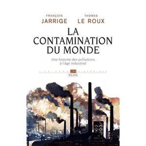 LIVRE SCIENCES Livre - la contamination du monde ; une histoire d