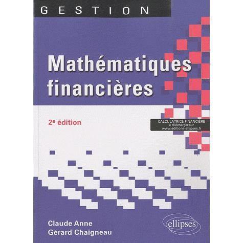 Mathématiques financières - Achat   Vente livre Gérard Chaigneau ... b2eb6fe59e82