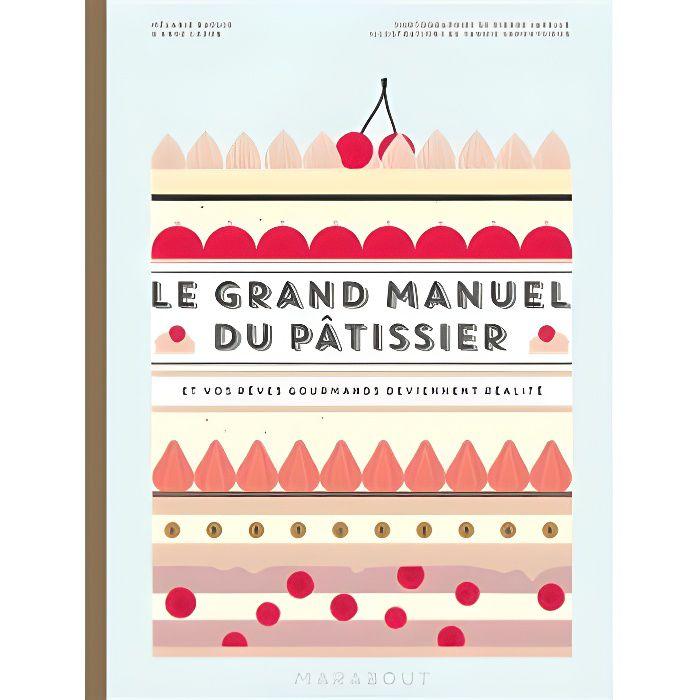 LIVRE FROMAGE DESSERT Le Grand manuel du pâtissier