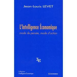 LIVRE GESTION L'intelligence économique. Mode de pensée, mode d'