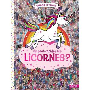 LIVRE LOISIRS CRÉATIFS Où sont cachées les licornes ?