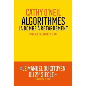 LIVRE MATHÉMATIQUES Livre - algorithmes : la bombe à retardement