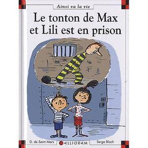 Livre 6-9 ANS Le tonton de Max et Lili est en prison