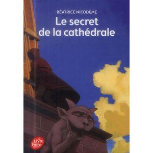 Livre 9 -12 ANS Le secret de la cathédrale