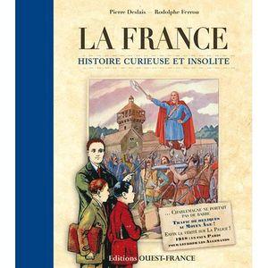 LIVRE HISTOIRE FRANCE France, histoire curieuse et insolite