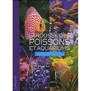 LIVRE ANIMAUX Larousse des poissons et aquariums