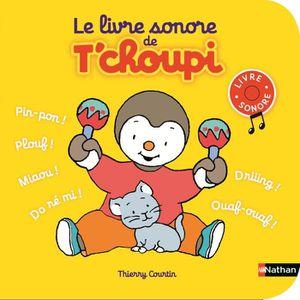 LIVRE 0-3 ANS ÉVEIL T'CHOUPI Le Livre Sonore de T'choupi