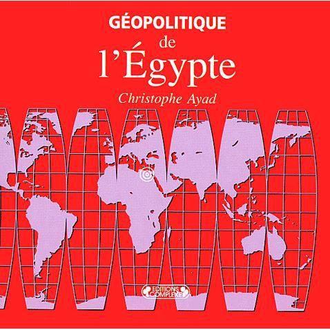 LIVRE HISTOIRE MONDE Géopolitique de l'Egypte