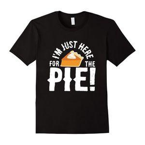 T-SHIRT Je suis juste ici pour la tarte T-shirt drôle de d