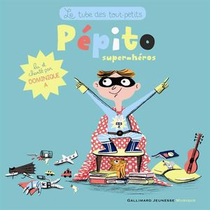 Livre 3-6 ANS Pépito super héros
