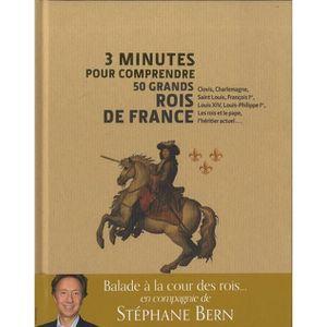 LIVRE HISTOIRE FRANCE 3 minutes pour comprendre 50 grands rois de France