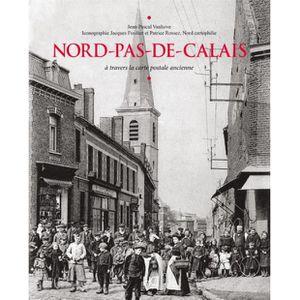 Nord Pas De Calais A Travers La Carte Postale Ancienne