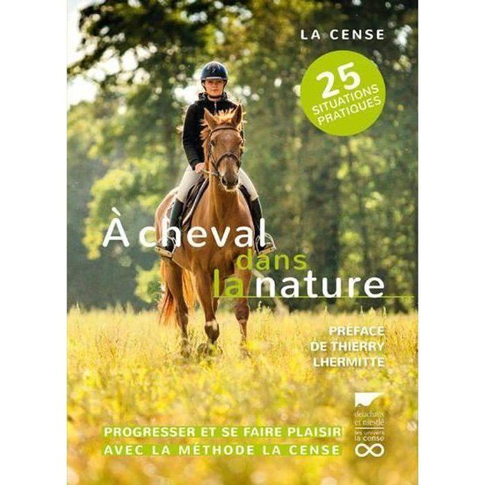 Livre - à cheval dans la nature ; réagir, progresser, se faire plaisir avec la methode La Cense