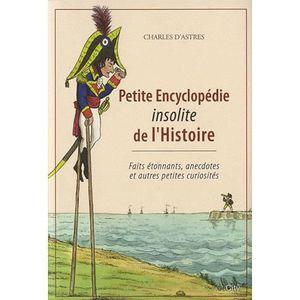 LIVRE HISTOIRE MONDE Petite encyclopédie insolite de l'Histoire