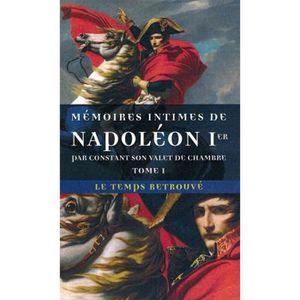 LIVRE HISTOIRE FRANCE Mémoires intimes de Napoléon 1er par Constant, son