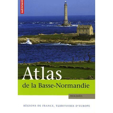 LIVRE GÉOGRAPHIE Atlas de la Basse-Normandie