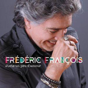 CD VARIÉTÉ FRANÇAISE Frederic Francois - Juste un Peu d'Amour - Album C