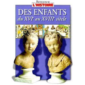 Livre 6-9 ANS Des enfants du XVIe au XVIIIe siècle
