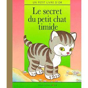 LIVRE 0-3 ANS ÉVEIL Le secret du petit chat timide