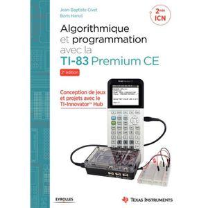 LIVRE PROGRAMMATION Algorithmique et programmation avec la TI-83 Premi
