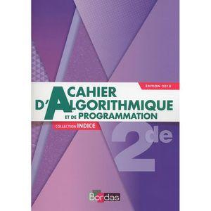 MANUEL LYCÉE INDICE MATHEMATIQUES 2DE 2018 CAHIER D'ALGORITHMIQ