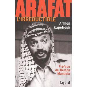 LIVRE HISTOIRE MONDE Arafat l'irréductible
