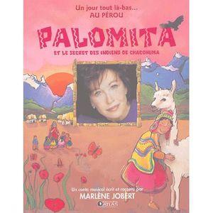 Livre 3-6 ANS Palomita et le secret des indiens Chacohuma