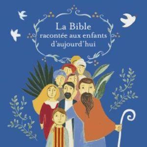 DOCUMENTAIRE ENFANT Livre - la bible racontée aux enfants d'aujourd'hu